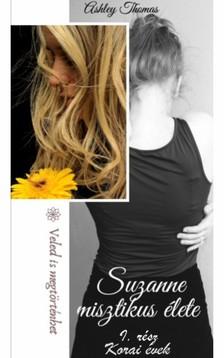Ashley Thomas - Suzanne misztikus élete - Korai évek [eKönyv: epub, mobi]