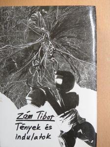 Zám Tibor - Tények és indulatok [antikvár]