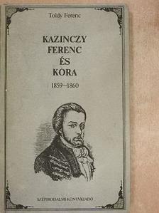 Toldy Ferenc - Kazinczy Ferenc és kora 1859-1860 [antikvár]