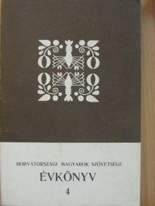 Bencze Sándor - Horvátországi Magyarok Szövetsége Évkönyv 4. [antikvár]