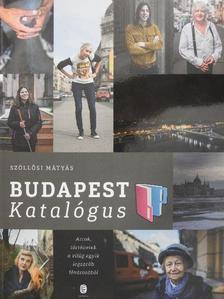Szöllősi Mátyás - Budapest Katalógus [antikvár]