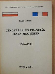 Lagzi István - Lengyelek és franciák Heves megyében [antikvár]