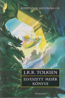 J.R.R. Tolkien - Elveszett mesék könyve [antikvár]