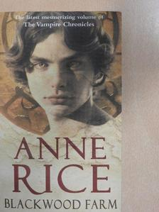 Anne Rice - Blackwood Farm [antikvár]