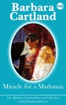 Barbara Cartland - Miracle For A Madonna [eKönyv: epub, mobi]
