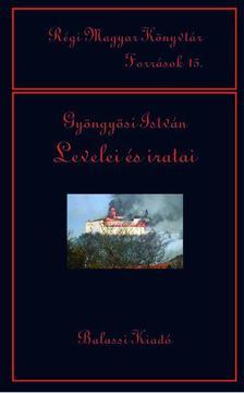 Nyerges Judit, Jankovics József, Tusor Péter - Gyöngyösi István levelei és iratai - ÜKH 2017