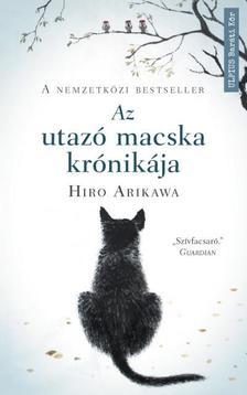 Hiro Arikawa - Az utazó macska krónikája - Nem az út számít, hanem akivel megteszed