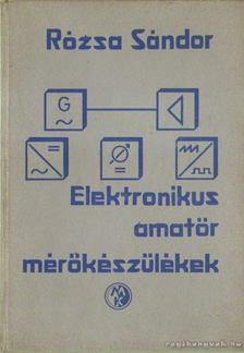 Rózsa Sándor - Elektronikus amatőr mérőkészülékek [antikvár]