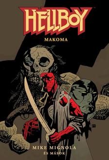 Mike Mignola - Hellboy: Rövid történetek 4. - Makoma