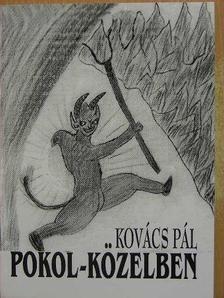 Kovács Pál - Pokol-közelben [antikvár]