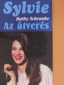 Kathy Schranko - Az átverés [antikvár]