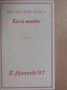 Vecsey Kiss Mária - Kicsi madár [antikvár]