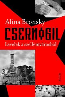 Alina Bronsky - Csernobil - Levelek a szellemvárosból