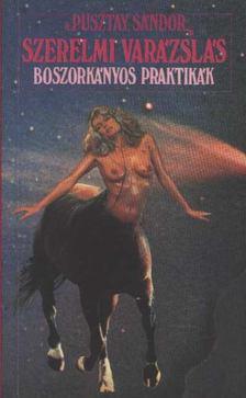 Pusztay Sándor - Szerelmi varázslás [antikvár]