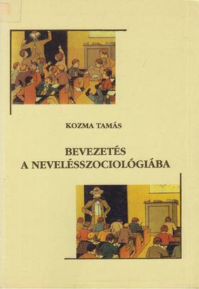 KOZMA TAMÁS - Bevezetés a nevelésszociológiába [antikvár]