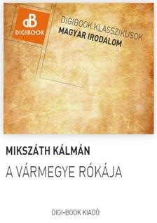 MIKSZÁTH KÁLMÁN - A vármegye rókája [eKönyv: epub, mobi]