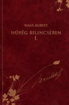 Wass Albert - Hűség bilincsében I.