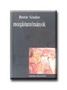 Restár Sándor - Mozgástanulmányok