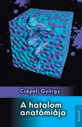 CSEPELI GYÖRGY - A hatalom anatómiája [eKönyv: epub, mobi]