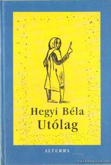 Hegyi Béla - Utólag [antikvár]