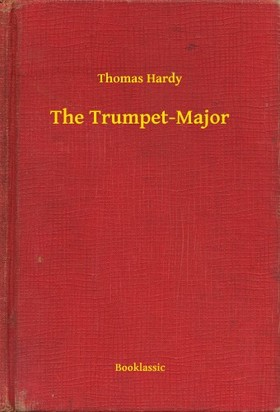 Thomas Hardy - The Trumpet-Major [eKönyv: epub, mobi]