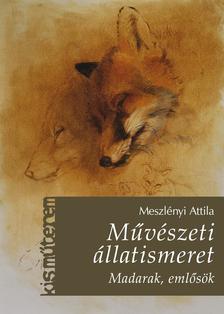 Meszlényi Attila - Művészeti állatismeret