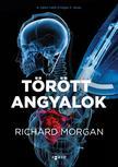 Richard Morgan - Törött angyalok
