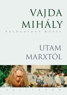 Vajda Mihály - Utam Marxtól [antikvár]