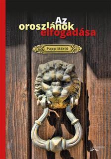 Papp Márió - Az oroszlánok elfogadása - Versek