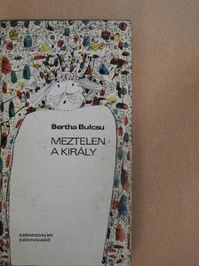 Bertha Bulcsu - Meztelen a király [antikvár]