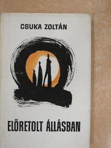 Csuka Zoltán - Előretolt állásban [antikvár]