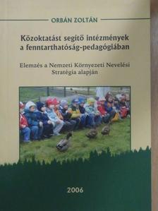 Orbán Zoltán - Közoktatást segítő intézmények a fenntarthatóság-pedagógiában [antikvár]