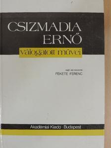 Csizmadia Ernő - Csizmadia Ernő válogatott művei [antikvár]
