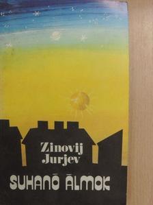 Zinovij Jurjev - Suhanó álmok [antikvár]