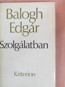 Balogh Edgár - Szolgálatban [antikvár]