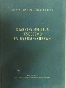 Barta Lajos - Diabetes mellitus csecsemő- és gyermekkorban [antikvár]