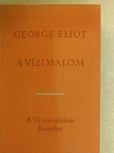 George Eliot - A vízimalom [antikvár]