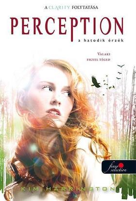 Kim Harrington - Perception - Clarity 2. A hatodik érzék - KEMÉNY BORÍTÓS