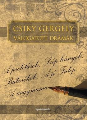 Csiky Gergely - Csiky Gergely válogatott drámái [eKönyv: epub, mobi]