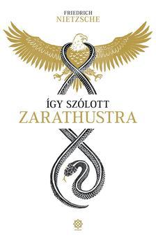 Friedrich Nietzsche - Így szólott Zarathustra