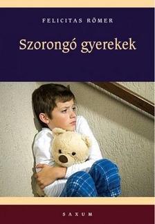 Felicitas Römer - Szorongó gyerekek