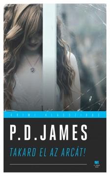P.D. JAMES - Takard el az arcát! - Klasszikus krimi sorozat [eKönyv: epub, mobi]