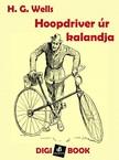 H. G. Wells - Hoopdriver úr kalandja [eKönyv: epub, mobi]