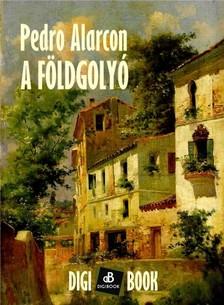 Alarcón Pedro - A földgolyó [eKönyv: epub, mobi]