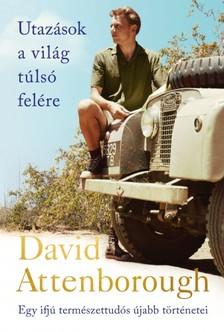 David Attenborough - Utazások a világ túlsó felére [eKönyv: epub, mobi]