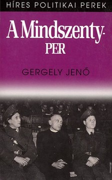 Gergely Jenő - A Mindszenty-per [eKönyv: pdf, epub, mobi]