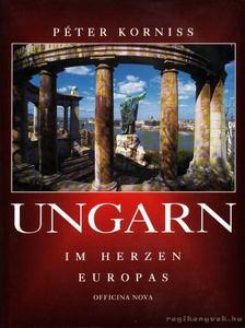 Korniss Péter - Ungarn im Herzen Europas [antikvár]