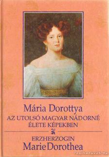Fabiny Tibor - Mária Dorottya/ Marie Dorothea [antikvár]