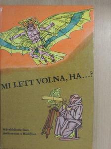 Ifj. Gazda István - Mi lett volna, ha...? [antikvár]