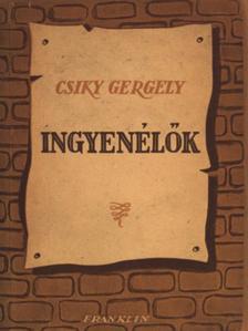 Csiky Gergely - Ingyenélők [antikvár]